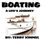 Boating: A Life's Journey | [Terry Kimmel]