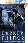 Darker Things (The Lockman Chronicles...
