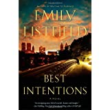 Best Intentions: A Novel ~ Emily Listfield