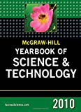 McGraw-Hill Yearbook of Science and Technology, 2010 (Mcgraw Hill Yearbook of Science & Technology)