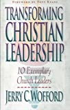 img - for Transforming Christian Leadership: 10 Exemplary Church Leaders book / textbook / text book