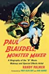 Paul Blaisdel, Monster Maker: A Biogr...