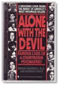 Alone with the Devil : Psychopathic Killings That Shocked the World