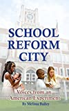 School Reform City: Voices from an American Experiment