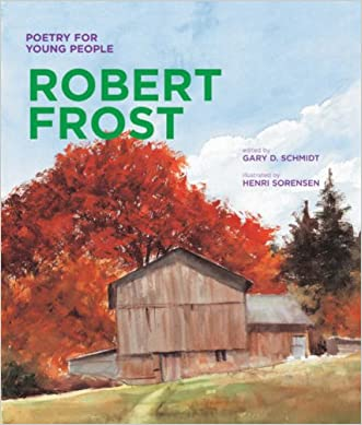 Poetry for Young People: Robert Frost written by Gary D. Schmidt