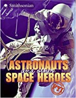 Astronauts and Other Space Heroes FYI (FYI: For Your Information)