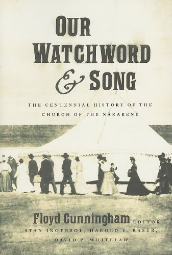 Our Watchword and Song: The Centennial History of the Church of the Nazarene Picture