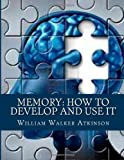 Memory: How to Develop and Use It
