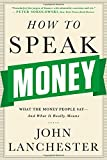 img - for How to Speak Money: What the Money People Say-And What It Really Means book / textbook / text book