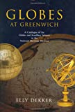 img - for Globes at Greenwich: A Catalogue of the Globes and Armillary Spheres in the National Maritime Museum, Greenwich book / textbook / text book