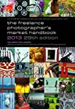 img - for The Freelance Photographer's Market Handbook 2013 29th (twenty-ninth) Edition (2012) book / textbook / text book