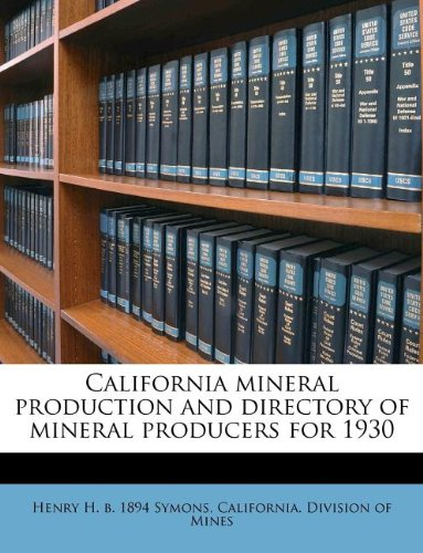 California mineral production and directory of mineral producers for 1930