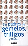 img - for Ser Padres de Gemelos, Trillizos y Mas ... (Spanish Edition) book / textbook / text book