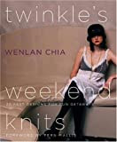 Twinkle's Weekend Knits: 20 Fast Designs for Fun Getaways