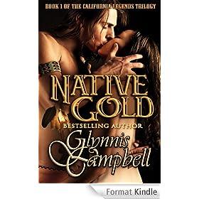 Native Gold (California Legends Trilogy Book 1) (English Edition)