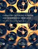 img - for Chemistry of Ozone in Water and Wastewater Treatment: From Basic Principles to Applications book / textbook / text book