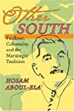 Other South: Faulkner, Coloniality, and the Mariategui Tradition (Pitt Illuminations)