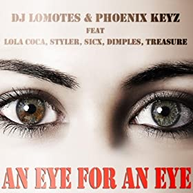 Eye for an Eye (feat. Lola Coca, Styler, Sicx, Dimples & Treasure) [Explicit]
