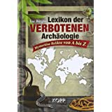 """Lexikon der verbotenen Arch�ologie: Mysteri�se Funde von A bis Zvon """"Luc B�rgin"""""""
