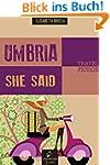 Umbria she said (Italian Edition)