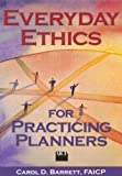 Everyday Ethics for Practicing Planners Publisher: APA Planners Press