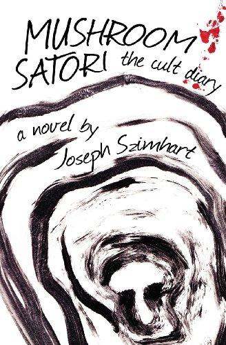 Mushroom Satori: The Cult Diary