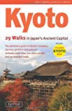 Kyoto: 29 Walking Tours of Japan's Ancient Capital John H. Martin
