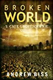 img - for Broken World 1: Cafe Grotesquerie book / textbook / text book