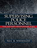 img - for [(Supervising Police Personnel: The Fifteen Responsibilities )] [Author: Paul M. Whisenand] [Jan-2010] book / textbook / text book