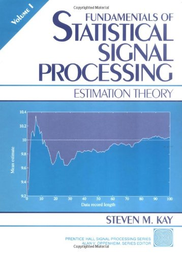 Fundamentals of Statistical Signal Processing, Volume I:...