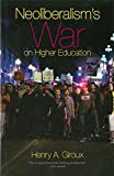 img - for Neoliberalism's War on Higher Education book / textbook / text book