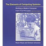 The Elements of Computing Systems: Building a Modern Computer from First Principlesby Noam Nisan