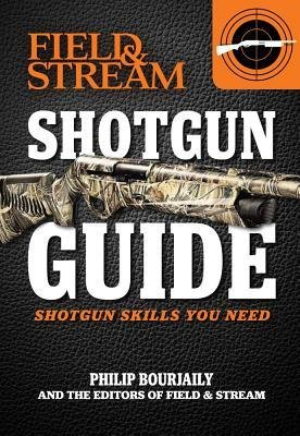 -field-stream-shotgun-guide-shotgun-skills-you-need-bourjaily-phil-author-paperback-2013