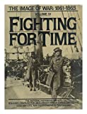 img - for Fighting for Time (The Image of War, 1861-1865, Vol. 4) book / textbook / text book