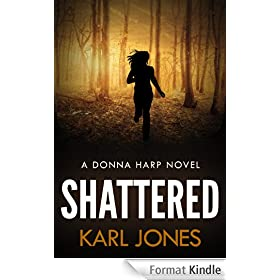 Shattered (Donna Harp Book 1) (Donna Harp Series) (English Edition)
