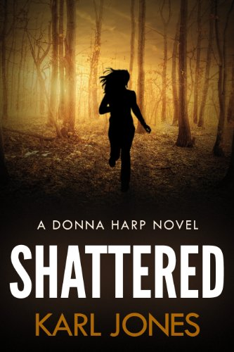 Book: Shattered (Donna Harp Series) by Karl Jones