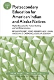 img - for Postsecondary Education for American Indian and Alaska Natives: Higher Education for Nation Building and Self-Determination: ASHE Higher Education Report 37:5 (Volume 37) book / textbook / text book