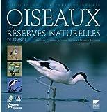 echange, troc Nicolas Gendre, Antoine Reille, Francis Meunier - Oiseaux des réserves naturelles de France