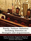 img - for Family Violence Statistics: Including Statistics on Strangers and Acquaintances book / textbook / text book