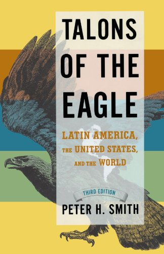 Talons of the Eagle: Latin America, the United States,...