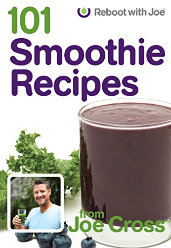 101 Smoothie Recipes by Joe Cross