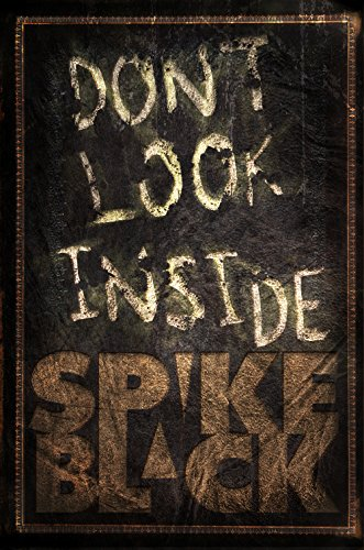 A must-read ghost story that will haunt you long after its uncompromising and spectacular conclusion…  Don't Look Inside by Spike Black