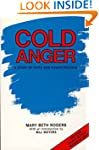 Cold Anger: A Story of Faith and Powe...