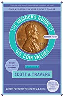 The Insider's Guide to U.S. Coin Values, 21st Edition (Insider's Guide to Us Coin Values)