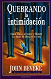 Quebranto De La Intimidacion (Spanish Edition) (0884196038) by Bevere, John