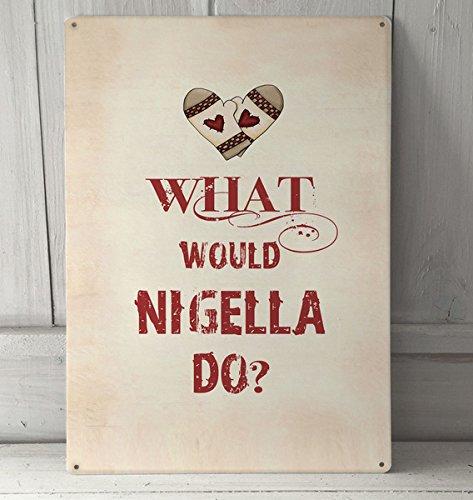 """What would Nigella Do-Cartello formato A4, motivo: """"Decorazione da parete in in metallo stile vintage"""""""