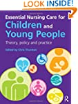 Essential Nursing Care for Children a...