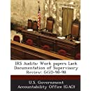 IRS Audits: Work Papers Lack Documentation of Supervisory Review: Ggd-98-98