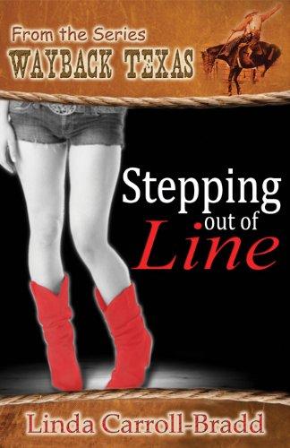Linda Carroll-Bradd - Stepping out of Line (Wayback Texas) (English Edition)