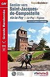 Sentier vers Saint-Jacques-de-Compostelle : Le Puy - Figeac: Topo-guide de Grande Randonn�e